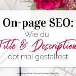 On-page SEO: Wie du Title und Description optimal gestaltest