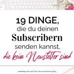 19 Dinge, die du deinen Subscribern senden kannst, die kein Newsletter sind
