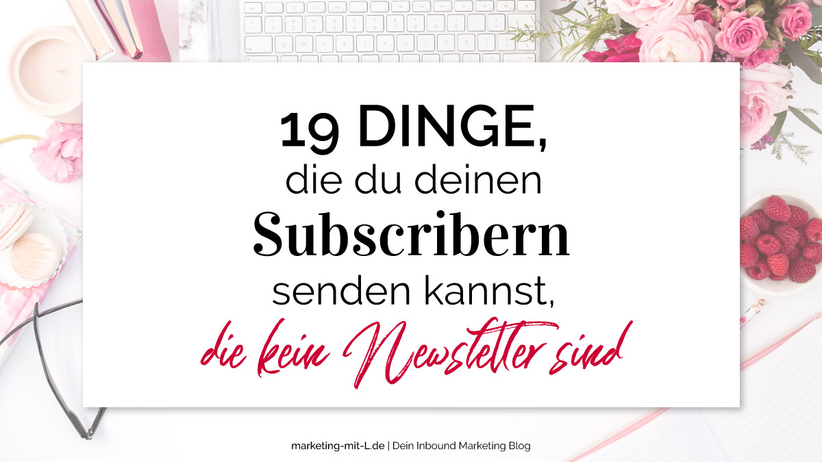 19-Dinge-die-du-deinen-Subscribern-senden-kannst