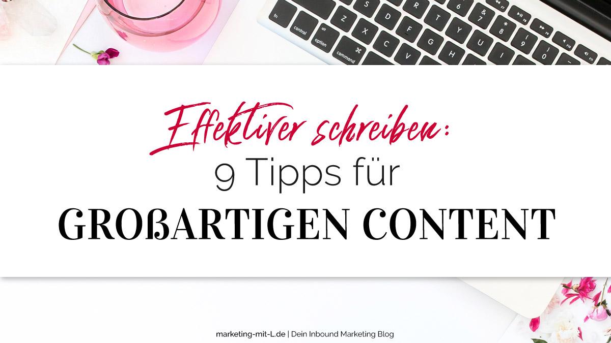 Effektiver schreiben: 9 Tipps für großartigen Content - Marketing mit L