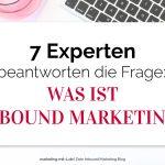 7 Experten beantworten die Frage: Was ist Inbound Marketing?