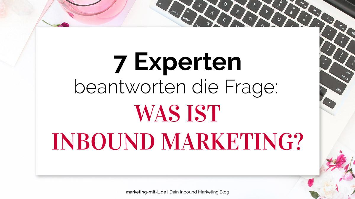 Titelbild Was ist Inbound Marketing? 7 Experten erklären es