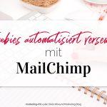 Freebies automatisiert versenden mit Mailchimp