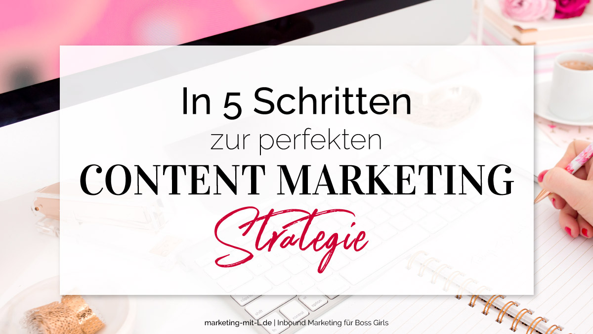 In-5-Schritten-zur-perfekten-Content-Marketing-Strategie