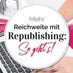 Mehr Reichweite mit Content Republishing: So geht's!