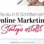 Wie du in 6 Schritten eine Online-Marketing Strategie erstellst (nach dem SOSTAC-Modell)