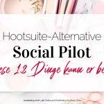 Hoosuite-Alternative SocialPilot: Diese 12 Dinge kann er besser