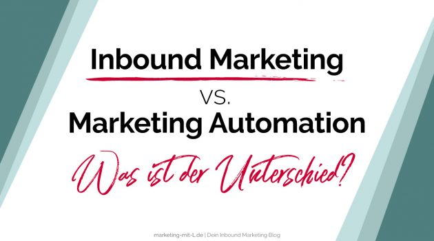 Inbound Marketing vs. Marketing Automation: Was ist der Unterschied?