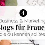 4 Business und Marketing Blogs für Frauen, die du kennen solltest