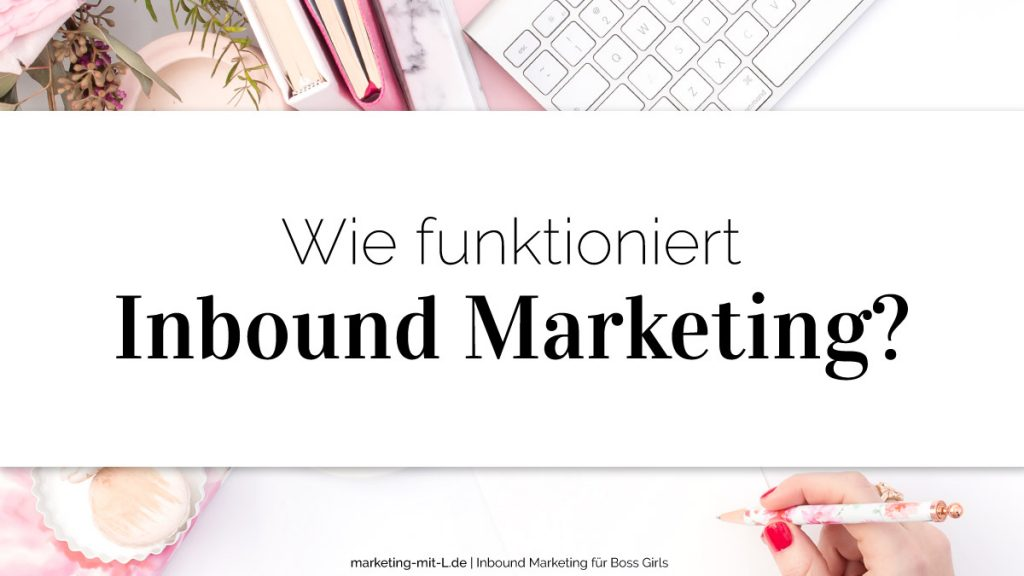 Wie-funktioniert-Inbound-Marketing