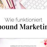 Wie funktioniert Inbound Marketing?