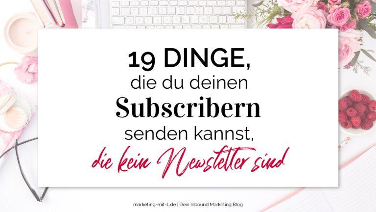 E-Mail-Marketing Ideen: 19-Dinge-die-du-deinen-Subscribern-senden-kannst