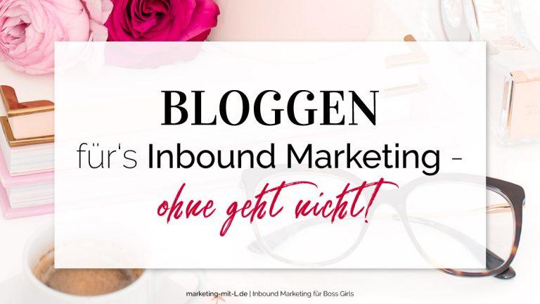 Bloggen-fuers-Inbound-Marketing-ohne-geht-nicht