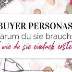 Buyer Personas – Warum du sie brauchst und wie du sie einfach erstellst