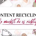 Content Recycling: So machst du es richtig