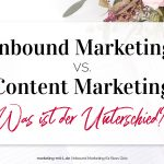 Inbound Marketing vs. Content Marketing – Was ist der Unterschied?