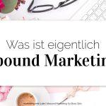 Was ist Inbound Marketing?