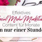 Zeitsparendes Social Media Marketing – Content für Monate in nur einer Stunde