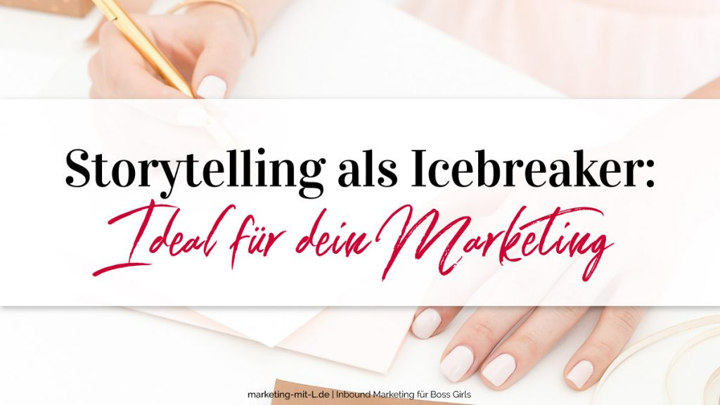 Storytelling-im-Marketing-Ideal-als-Icebreaker